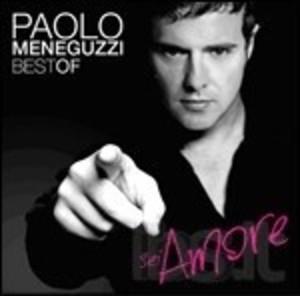 PAOLO MENEGUZZI - SEI AMORE. BEST OF (CD)