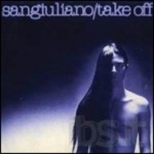 SANGIULIANO - TAKE OFF -(VINYL REPLICA) (CD)