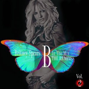 BRITNEY SPEARS - B IN THE MIX. THE REMIXES VOL.2 (CD)