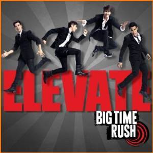 BIG TIME RUSH - ELEVATE (CD)