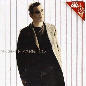 MICHELE ZARRILLO - UN'ORA CON... (CD)