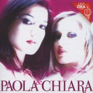 PAOLA E CHIARA - UN'ORA CON... (CD)