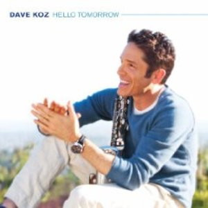 DAVE KOZ - HELLO TOMORROW (CD)