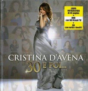 CRISTINA D'AVENA - 30 E POI... PARTE SECONDA -CD+DVD (CD)