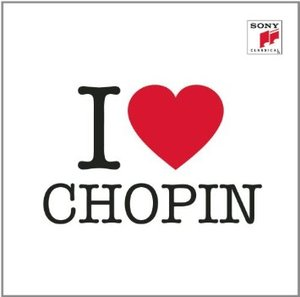 CHOPIN: I LOVE CHOPIN (CD)