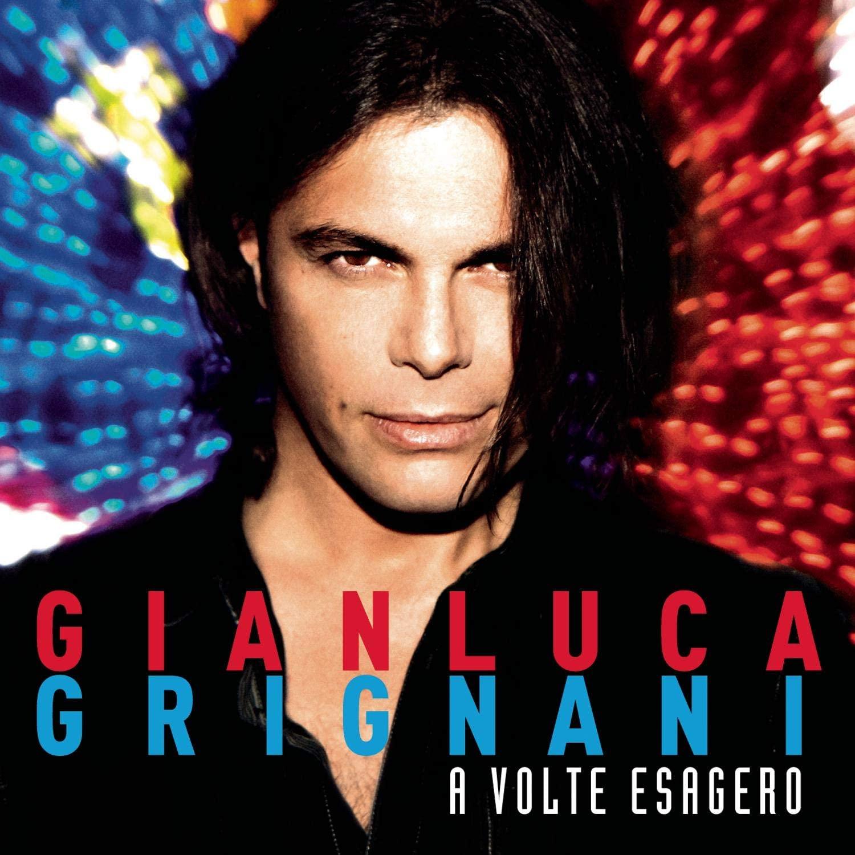 GIANLUCA GRIGNANI - A VOLTE ESAGERO (CD)