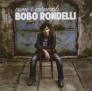 BOBO RONDELLI - COME I CARNEVALI (CD)