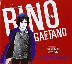 RINO GAETANO - ...E CANTAVA LE CANZONI -4 CD (CD)