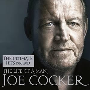 JOE COCKER - THE LIFE OF A MAN - THE ULTIMATE HITS 1964 - 2014 -