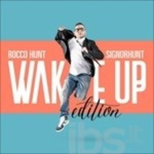 ROCCO HUNT - SIGNORHUNT - (SANREMO 2016 WAKEUP EDITION + T-SHIRT