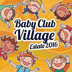 BABY VILLAGE CLUB SUMMER 2016 (CD)
