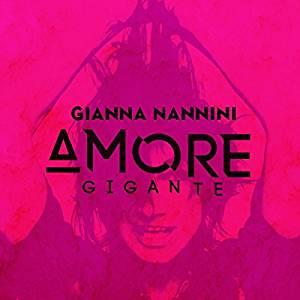 GIANNA NANNINI - AMORE GIGANTE (CD)