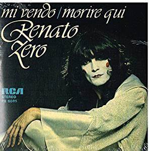RENATO ZERO - MI VENDO / MORIRE QUI 7'' (LP)