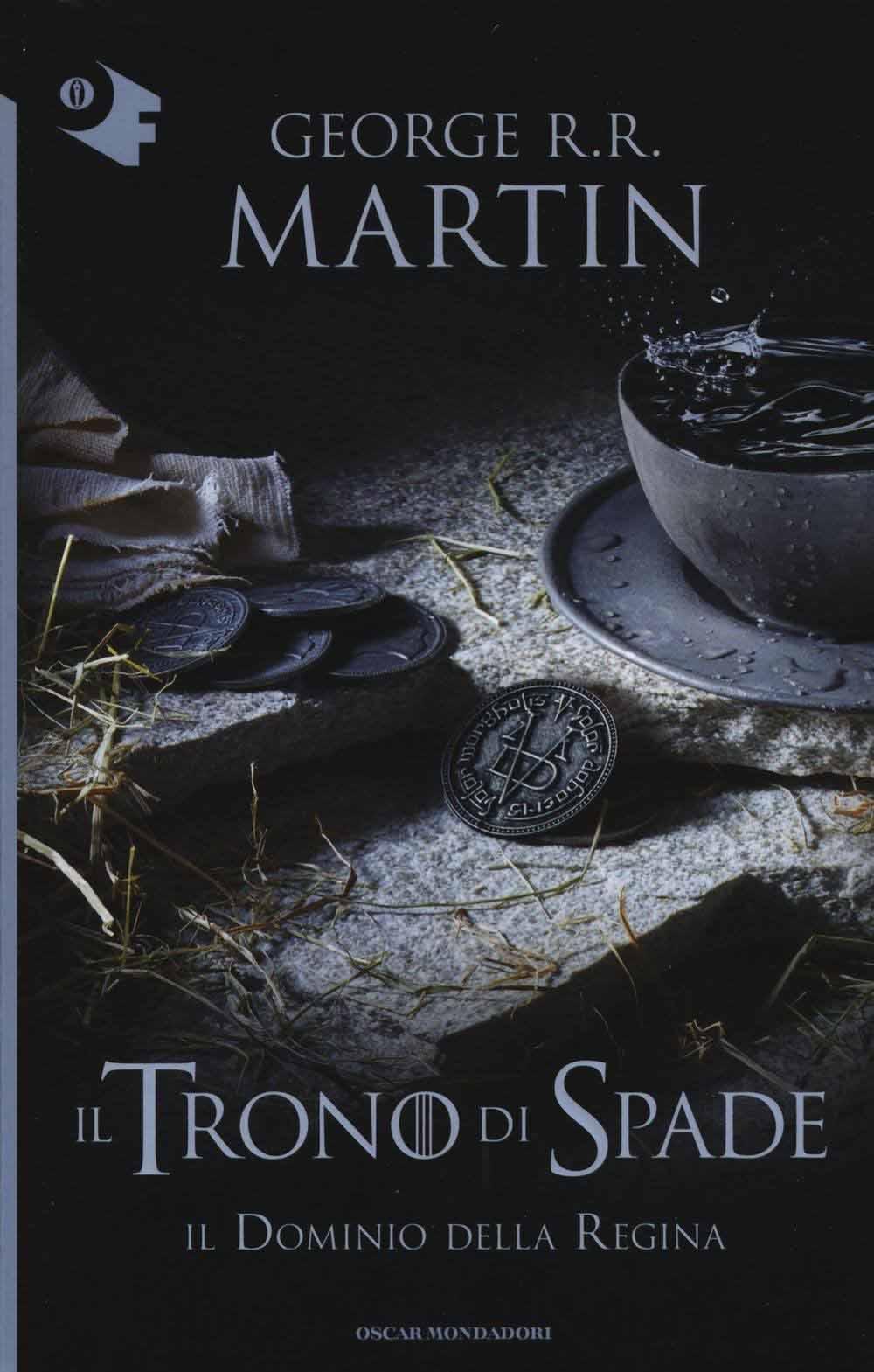 GEORGE R. MARTIN - IL DOMINIO DELLA REGINA. IL TRONO DI SPADE #08