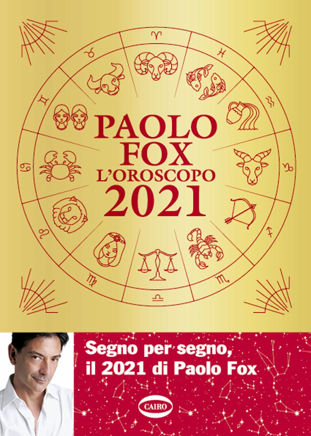 PAOLO FOX - L' OROSCOPO 2021