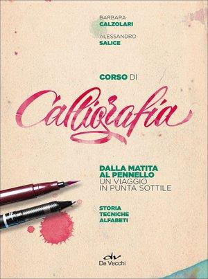 BARBARA CALZOLARI / ALESSANDRO SALICE - CORSO DI CALLIGRAFIA