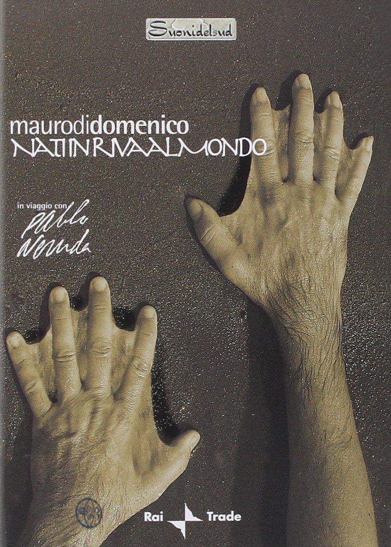 MAURO DI DOMENICO - NATI IN RIVA AL MONDO (DVD+CD) (DVD)