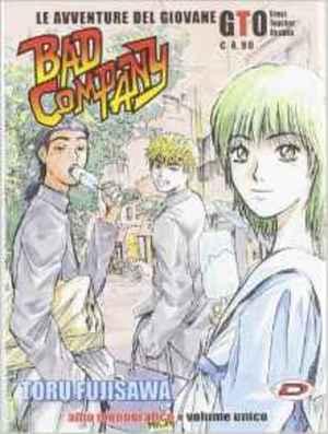 BAD COMPANY. LE AVVENTURE DEL GIOVANE G.T.O. [FUMETTO] [2010] TO
