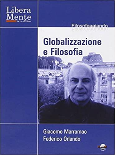 GLOBALIZZAZIONE E FILOSOFIA. CON DVD (ITALIANO) COPERTINA FLESSI