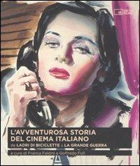 L' AVVENTUROSA STORIA DEL CINEMA ITALIANO. DA LADRI DI BICICLETT