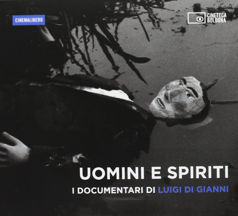UOMINI E SPIRITI - I DOCUMENTARI DI LUIGI DI GIANNI (DVD)