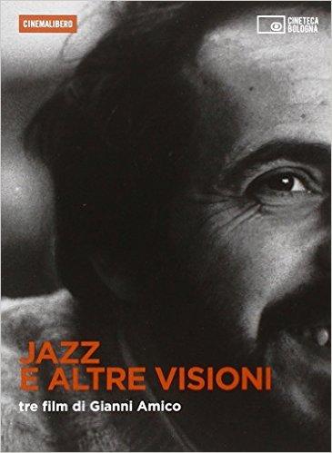 JAZZ E ALTRE VISIONI. TRE FILM DI GIANNI AMICO. DVD. CON LIBRO COPERTINA FLESSIBILE 5 NOV 20 (DVD)