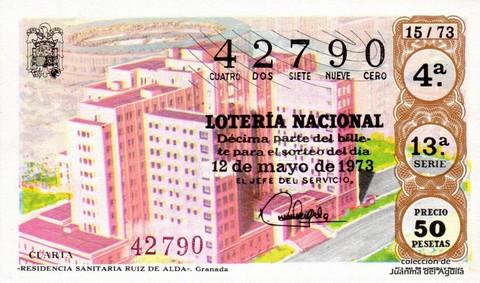 Décimo de Lotería Nacional de 1973 Sorteo 15 - «RESIDENCIA SANITARIA RUIZ DE ALDA». Granada