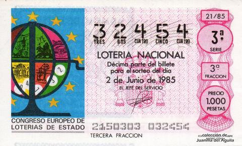 Décimo de Lotería Nacional de 1985 Sorteo 21 - SORTEO EXTRAORDINARIO CONMEMORATIVO DEL II CONGRESO EUROPEO DE LOTERIAS DE ESTADO.     15 series de 70.000 billetes