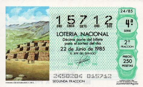 Décimo de Lotería Nacional de 1985 Sorteo 24 - CIUDADELA DE SACSAHUAMAN. CULTURA INCA