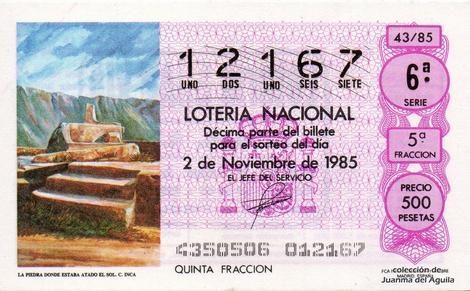 Décimo de Lotería Nacional de 1985 Sorteo 43 - LA PIEDRA DONDE ESTABA ATADO EL SOL. CULTURA INCA