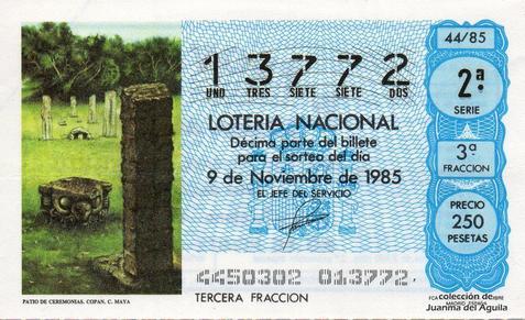 Décimo de Lotería Nacional de 1985 Sorteo 44 - PATIO DE CEREMONIAS. COPAN. CULTURA MAYA