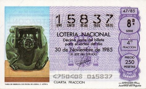 Décimo de Lotería Nacional de 1985 Sorteo 47 - VASIJA DE OBSIDIANA CON FIGURA DE ANIMAL. CULTURA AZTECA