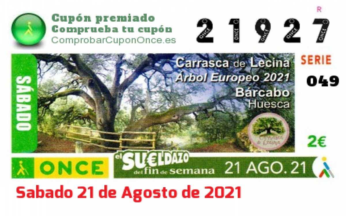 Sueldazo ONCE premiado el Sabado 21/8/2021