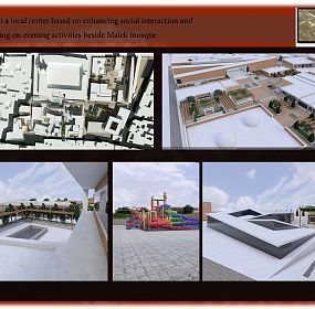 Design a local center based on enhancing social interaction and focusing on evening activities beside Malek mosque