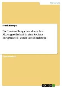 die_umwandlung_einer_deutschen_aktiengesellschaft_in_eine_societas_europaea_se_durch_verschmelzung.pdf
