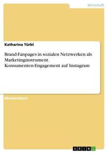 brand fanpages in sozialen netzwerken als marketinginstrument konsumenten engagement auf instagram pdf