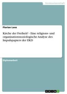 kirche der freiheit eine religions und organisationssoziologische analyse des impulspapiers der ekd pdf