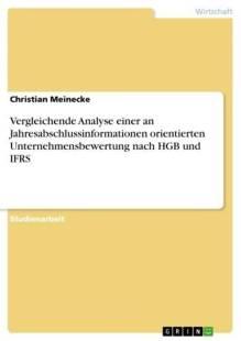 vergleichende_analyse_einer_an_jahresabschlussinformationen_orientierten_unternehmensbewertung_nach_hgb_und_ifrs.pdf
