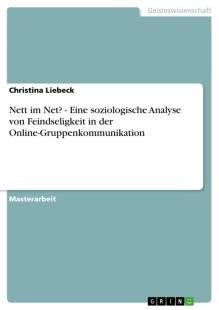 nett_im_net_eine_soziologische_analyse_von_feindseligkeit_in_der_online_gruppenkommunikation.pdf