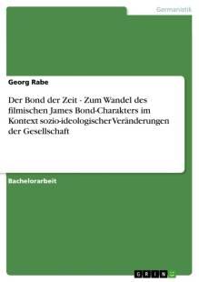 der bond der zeit zum wandel des filmischen james bond charakters im kontext sozio ideologischer veranderungen der gesellschaft pdf