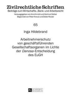 arbeitnehmerschutz von geschaeftsfuehrenden gesellschaftsorganen im lichte der danosa entscheidung des eugh pdf