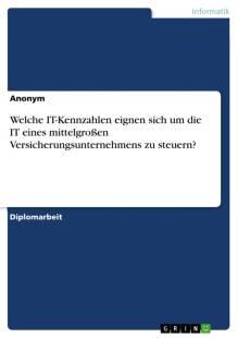 welche_it_kennzahlen_eignen_sich_um_die_it_eines_mittelgroszen_versicherungsunternehmens_zu_steuern_.pdf
