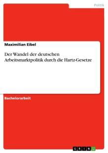 der wandel der deutschen arbeitsmarktpolitik durch die hartz gesetze pdf