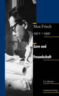 zorn und freundschaft max frisch 1911 1991 pdf