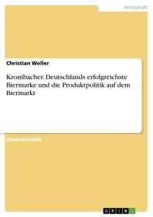 krombacher_deutschlands_erfolgreichste_biermarke_und_die_produktpolitik_auf_dem_biermarkt.pdf
