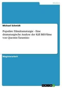 populare filmdramaturgie eine dramaturgische analyse der kill bill filme von quentin tarantino pdf