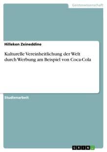 kulturelle vereinheitlichung der welt durch werbung am beispiel von coca cola pdf