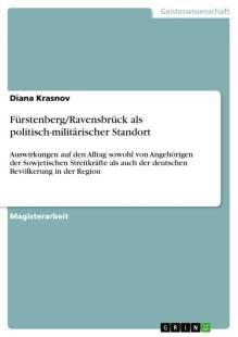 furstenberg ravensbruck als politisch militarischer standort auswirkungen auf den alltag sowohl von angehorigen der sowjetischen streitkrafte als auc pdf