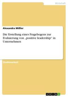 die erstellung eines fragebogens zur evaluierung von positive leadership in unternehmen pdf