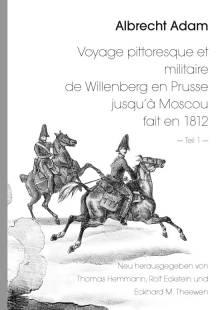 albrecht_adam_voyage_pittoresque_et_militaire_de_willenberg_en_prusse_jusqu_rsquo_a_moscou_fait_en_1812_teil_1_.pdf